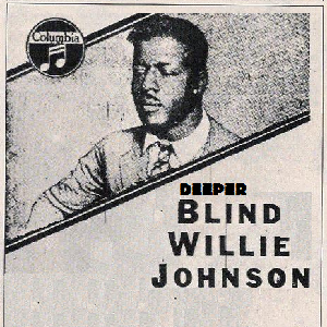 Deeper Blind Willie Johnson