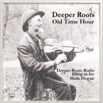 Deeper Roots Old Time Hour