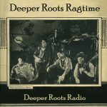 Deeper Roots Ragtime