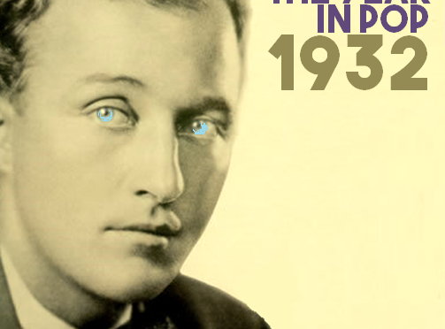 The Year in Pop – 1932