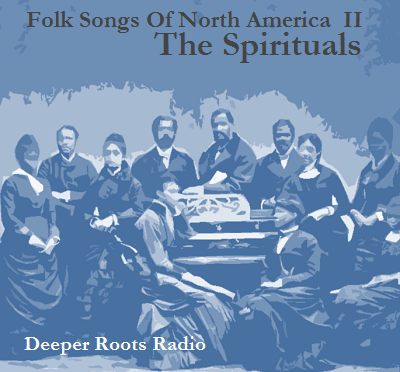 Folk Songs Pt 2 – Spirituals
