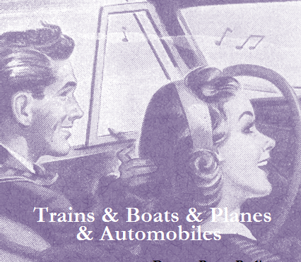 Trains & Boats & Planes & Automobiles