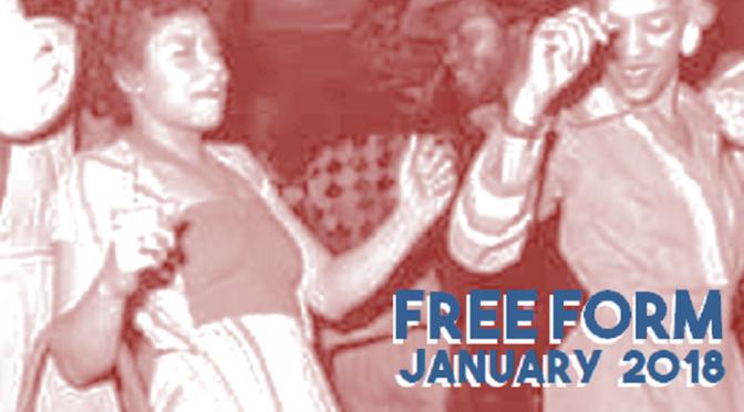 Free Form – January 2018