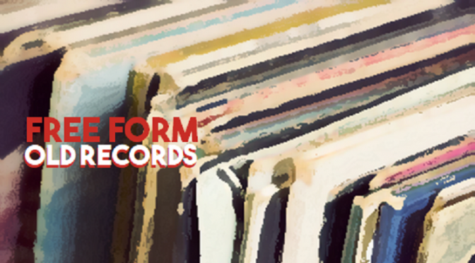 Free Form – Old Records