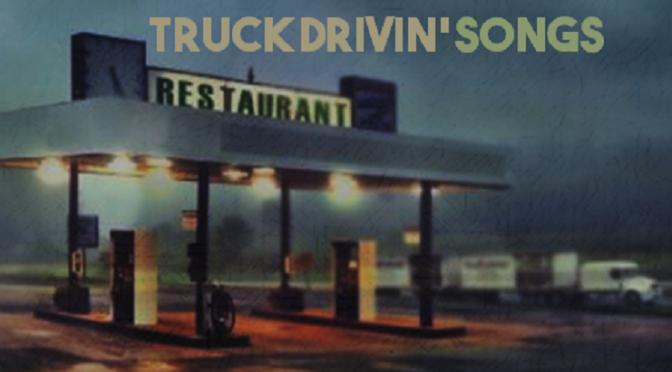 Truck Drivin' Songs