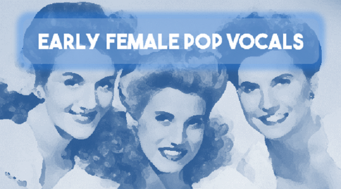 Early Female Pop Vocals