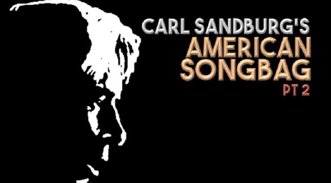 Carl Sandburg's Songbag Pt 2