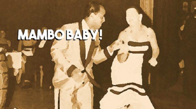 Mambo Baby!