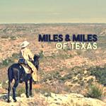 Miles & Miles of Texas