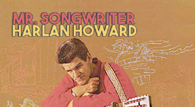 Mr. Songwriter – Harlan Howard
