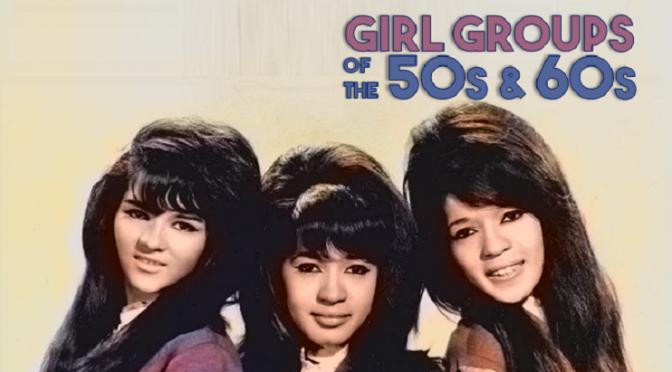 Girl Groups – 50s & 60s