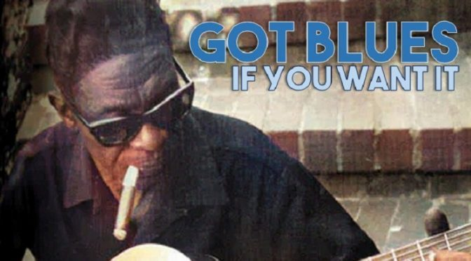 Got Blues If You Want It