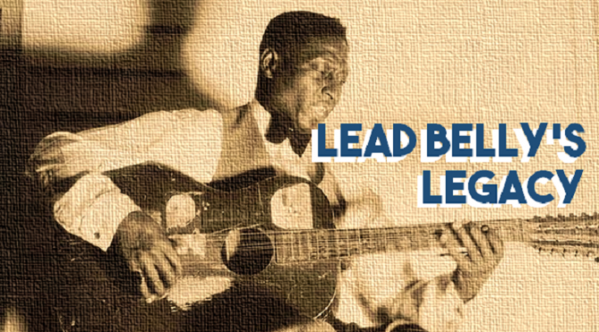 Lead Belly's Legacy