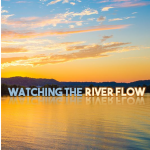 Watching the River Flow